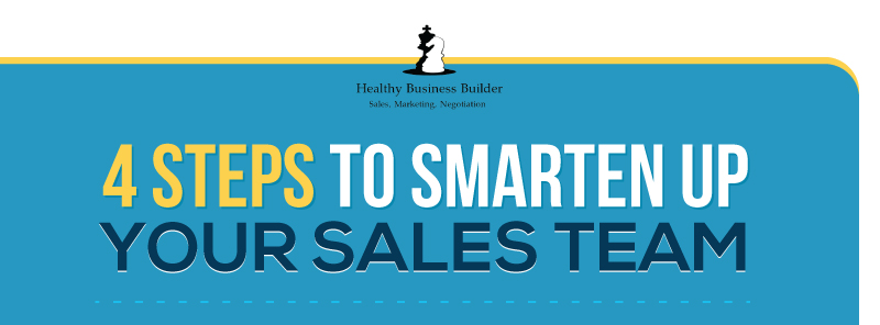 4 Steps to Smarten Up Your Sales Team (Infographic)
