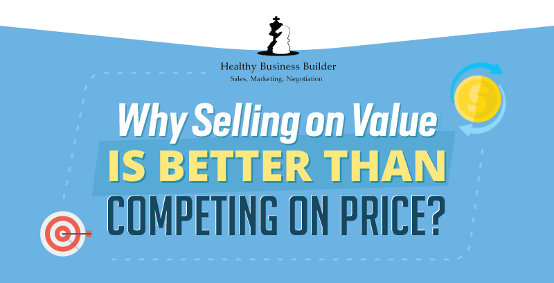 Why Selling on Value is Better Than Competing on Price? (Infographic)