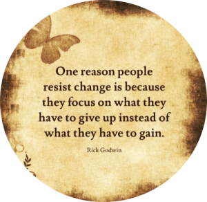 one reason people resist change is because they focus on what they have to give up instead og what they have to gain quote